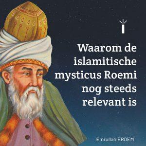 Waarom de islamitische mysticus Roemi nog steeds relevant is