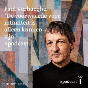 """Paul Verhaeghe: """"De voorwaarde voor intimiteit is alleen kunnen zijn"""" #podcast 1"""