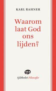 Waarom laat God ons lijden? De theoloog Rahner als spirituele gids