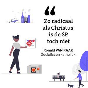 Zó radicaal als Christus zélf is de Socialistische Partij toch niet