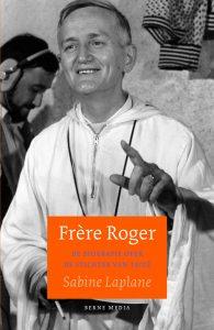 Omslag boek: Frere Roger, de biografie over de stichter van Taize, door Sabine Laplane